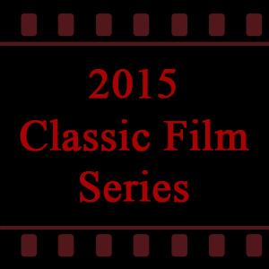 2015 Classic Film Series